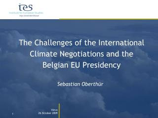 The Challenges of the International Climate Negotiations and the Belgian EU Presidency