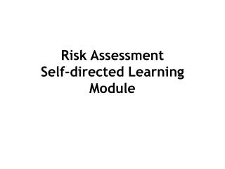 Risk Assessment  Self-directed Learning Module