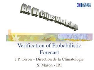 Verification of Probabilistic Forecast