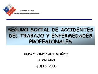 SEGURO SOCIAL DE ACCIDENTES DEL TRABAJO Y ENFERMEDADES PROFESIONALES