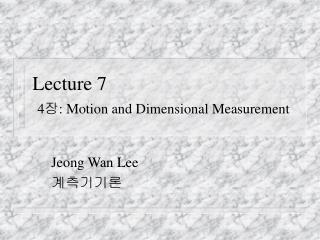Lecture 7 4장:  Motion and Dimensional Measurement