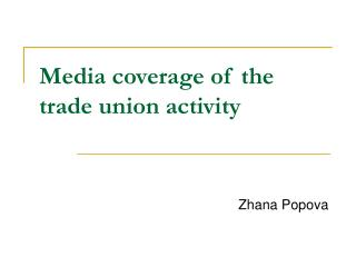 Media coverage of the trade union activity