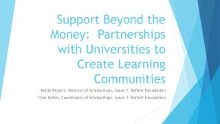 Support Beyond the Money:  Partnerships with Universities to Create Learning Communities