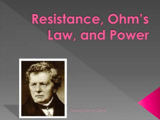 Resistance, Ohm's Law, and Power