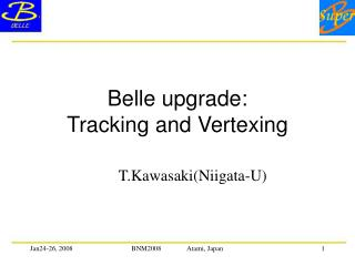 Belle upgrade: Tracking and Vertexing