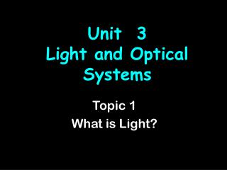 Unit  3  Light and Optical Systems