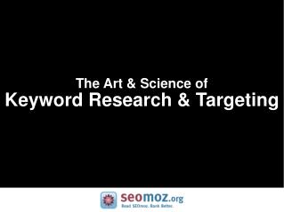 The Art & Science of Keyword Research & Targeting