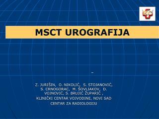 Z. JURI IN,  O. NIKOLIC,  S. STOJANOVIC,    S. CRNOGORAC,  M.  OVLJAKOV,  D. VOJNOVIC, S. BRUJIC  UPARIC ,           KLI