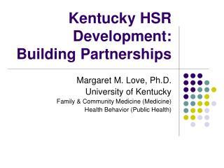Kentucky HSR Development: Building Partnerships