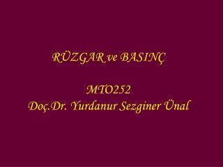 R ZGAR ve BASIN   MTO252 Do .Dr. Yurdanur Sezginer  nal