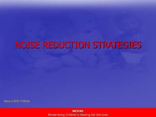 NOISE REDUCTION STRATEGIES