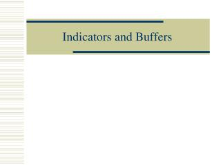 Indicators and Buffers