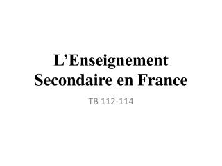 L'Enseignement Secondaire  en France