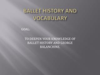Ballet History and Vocabulary