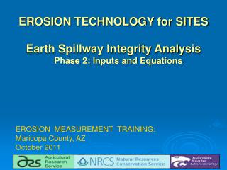 EROSION TECHNOLOGY for SITES  Earth Spillway Integrity Analysis     Phase 2: Inputs and Equations