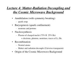 Lecture 4: Matter-Radiation Decoupling and the Cosmic Microwave Background