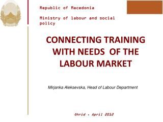 CONNECTING TRAINING WITH NEEDS  OF THE LABOUR MARKET