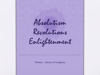 Absolutism Revolutions Enlightenment