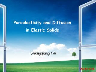 Poroelasticity and Diffusion  in Elastic Solids