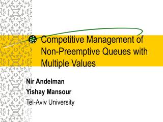 Competitive Management of Non-Preemptive Queues with Multiple Values