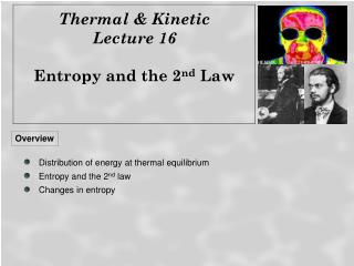 Thermal & Kinetic  Lecture 16 Entropy and the 2 nd  Law