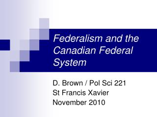 Federalism and the Canadian Federal System