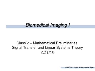 Biomedical Imaging I