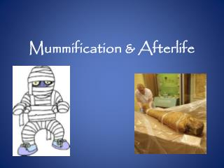 Mummification & Afterlife
