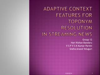 Adaptive Context Features for Toponym Resolution in Streaming News