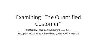 "Examining  "" The Quantified Customer """