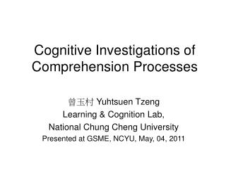 Cognitive Investigations of Comprehension Processes