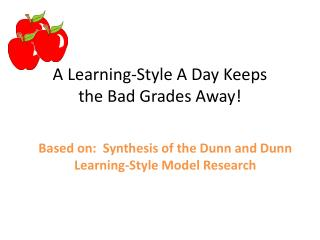 Based on:  Synthesis of the Dunn and Dunn Learning-Style Model Research