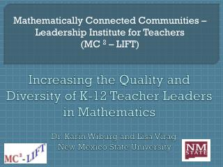 Mathematically Connected Communities – Leadership Institute for Teachers  (MC  2  – LIFT)