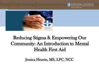 Reducing Stigma & Empowering Our Community: An Introduction to Mental Health First Aid