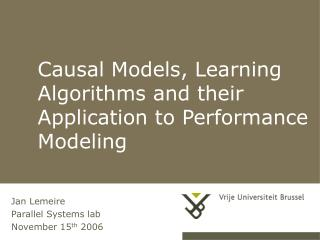 Causal Models, Learning Algorithms and their Application to Performance Modeling