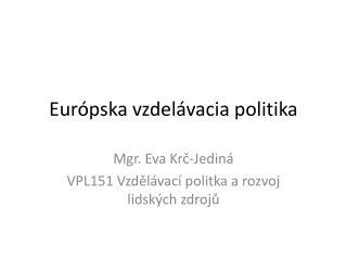 Eur �pska  vzdel�vacia politika