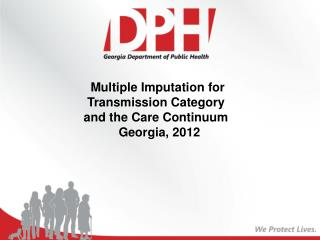 Multiple Imputation for Transmission Category and the Care Continuum   Georgia, 2012