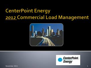 CenterPoint Energy  2012 Commercial Load Management