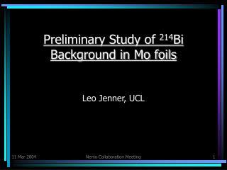 Preliminary Study of  214 Bi Background in Mo foils