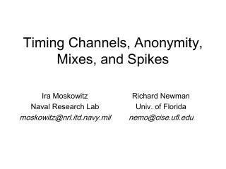 Timing Channels, Anonymity, Mixes, and Spikes