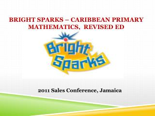 Bright  Sparks – Caribbean Primary Mathematics,  Revised  Ed