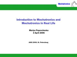 Introduction to Mechatronics and  Mechatronics in Real Life