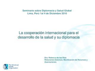 La  cooperación internacional para  el  desarrollo  de la  salud  y  su diplomacia