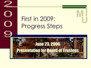 First in 2009: Progress Steps