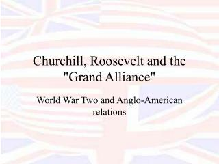 "Churchill, Roosevelt and the ""Grand Alliance"""