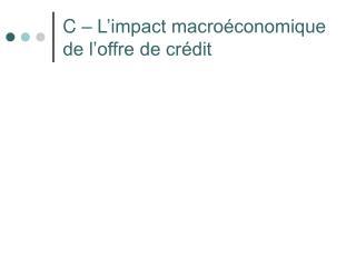 C   L impact macro conomique de l offre de cr dit
