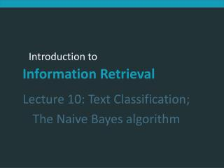 Lecture 10: Text Classification; The Naive Bayes algorithm