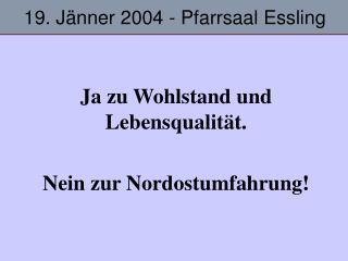 19. Jänner 2004 - Pfarrsaal Essling