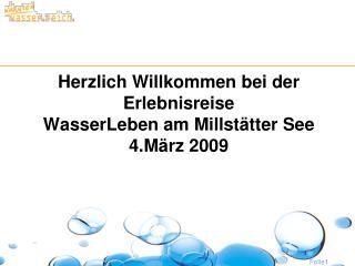 Herzlich Willkommen bei der Erlebnisreise WasserLeben am  Millstätter  See 4.März 2009