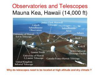 Observatories and Telescopes Mauna Kea, Hawaii 14,000 ft